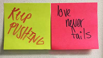 Positive messages that say: Keep Pushing and Love Never Fails