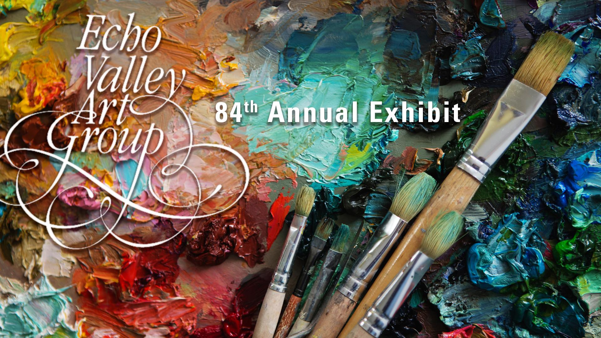 Echo Valley Art Group 84th Annual Exhibit