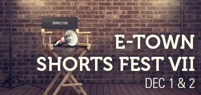 e-town shorts fest VII