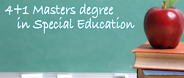 4+1 Masters degree in Special Education