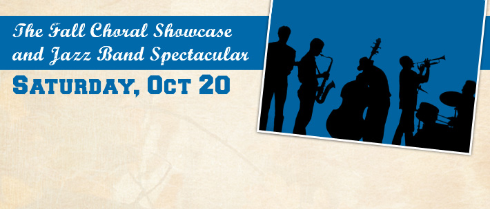 The Fall Choral Showcase and Jazz Band Spectacular