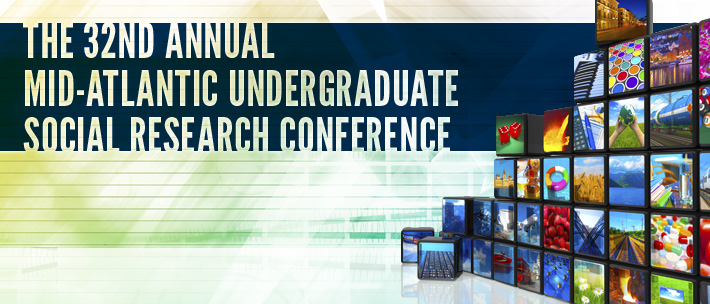 The 32nd Annual Mid-Atlantic Undergraduate  Social Research Conference